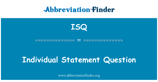 ISQ: Individual Statement Question