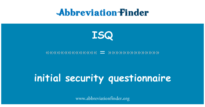 ISQ: initial security questionnaire