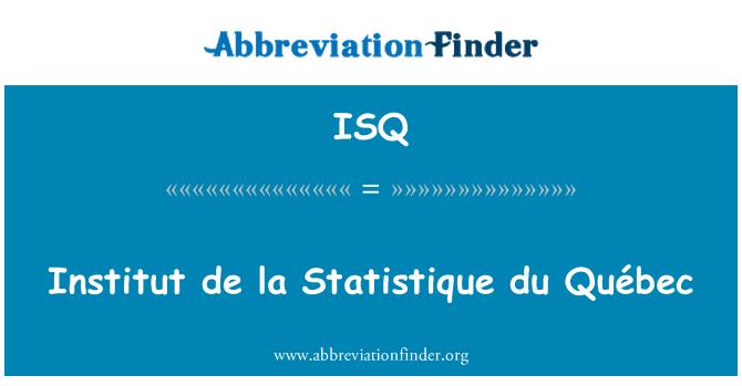 ISQ: Institut de la Statistique du Québec