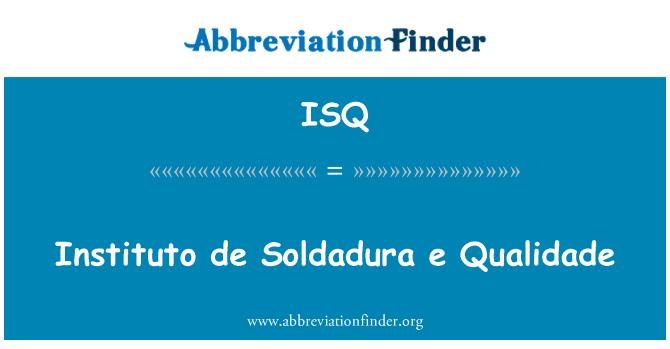 ISQ: Instituto de Soldadura e Qualidade