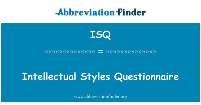 ISQ: Intellectual Styles Questionnaire