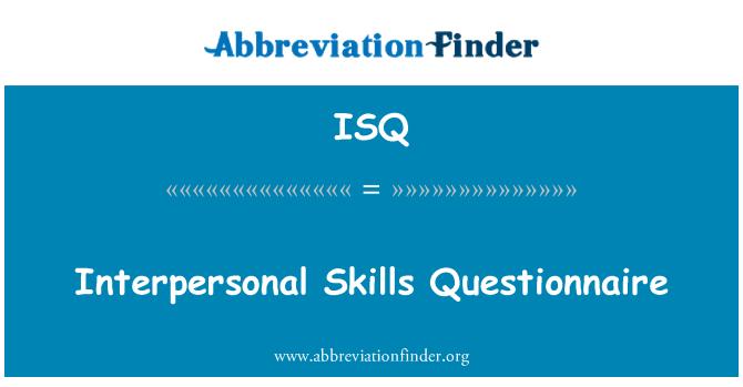 ISQ: Interpersonal Skills Questionnaire
