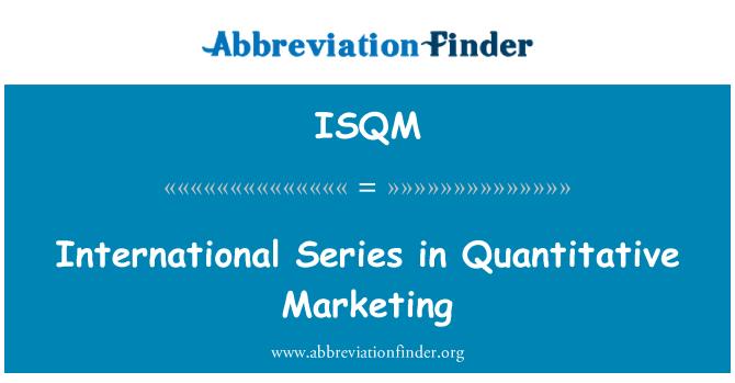 ISQM: International Series in Quantitative Marketing