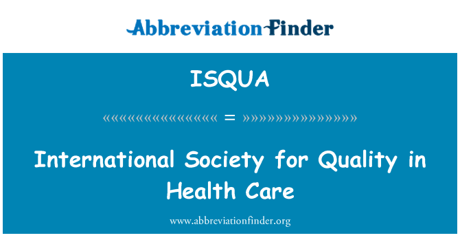 ISQUA: International Society for Quality in Health Care