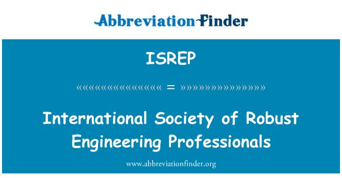 ISREP: International Society of Robust Engineering Professionals