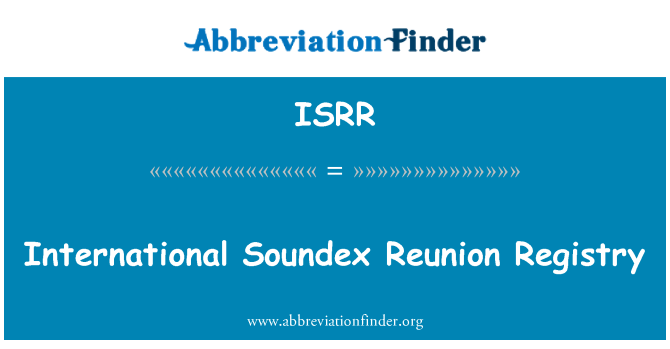 ISRR: International Soundex Reunion Registry