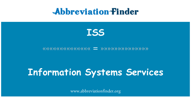 ISS: Information Systems Services