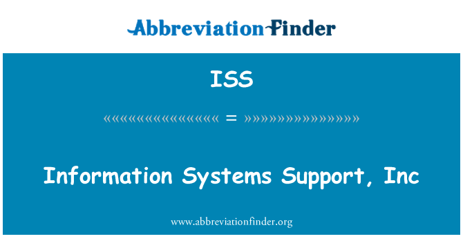 ISS: Information Systems Support, Inc