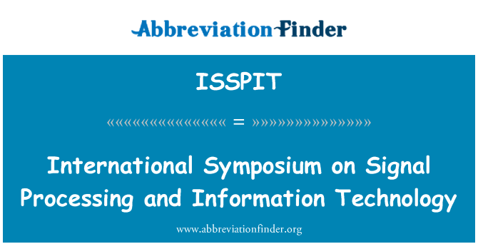 ISSPIT: International Symposium on Signal Processing and Information Technology