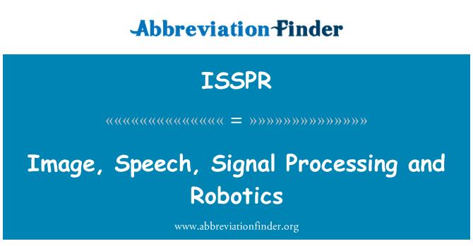 ISSPR: Image, Speech, Signal Processing and Robotics