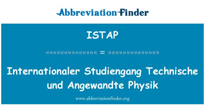 ISTAP: Internationaler Studiengang Technische und Angewandte Physik