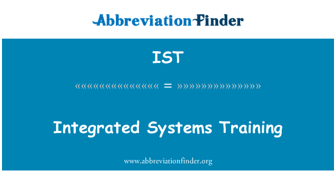 IST: Integrated Systems Training