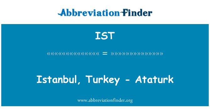 IST: Istanbul, Turkey - Ataturk