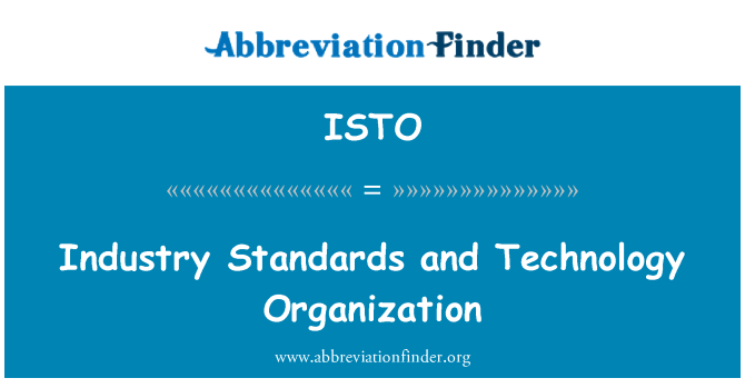 ISTO: Industry Standards and Technology Organization
