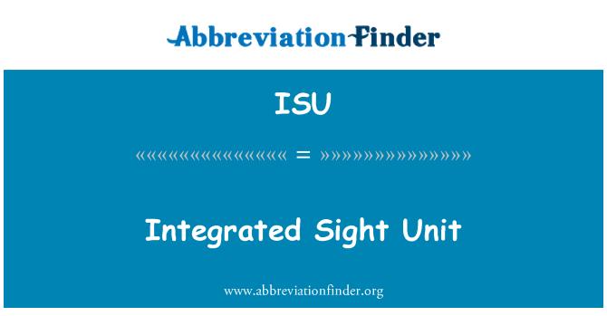 ISU: Integrated Sight Unit