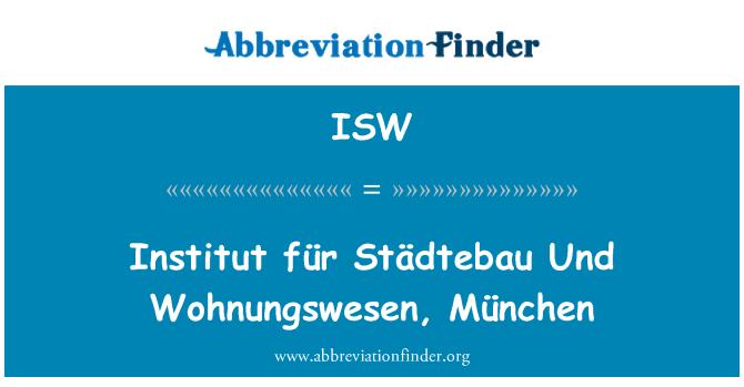 ISW: Institut für Städtebau Und Wohnungswesen, München