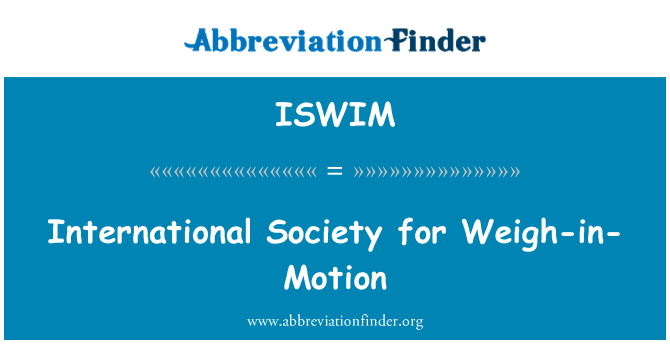 ISWIM: International Society for Weigh-in-Motion