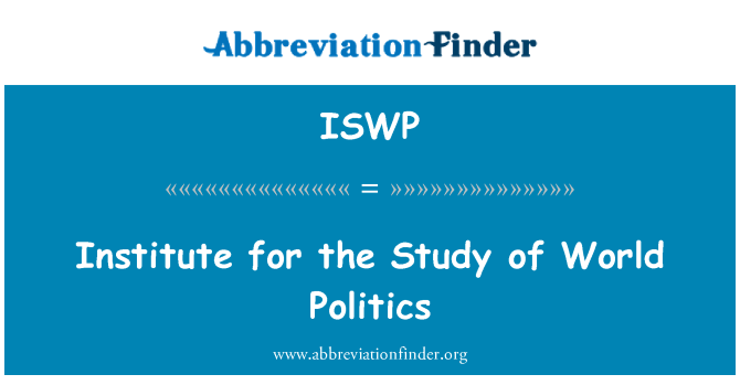 ISWP: Institute for the Study of World Politics