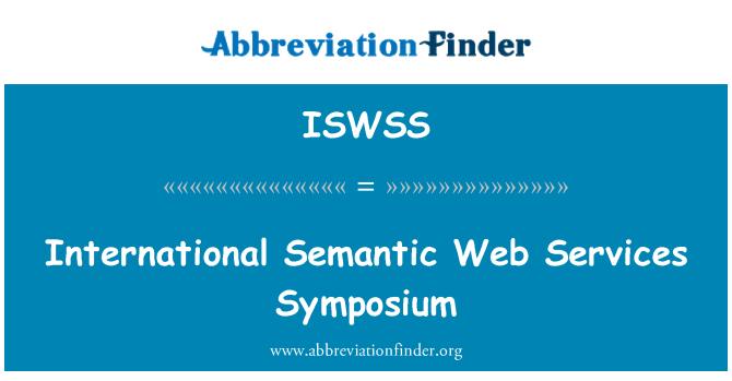 ISWSS: International Semantic Web Services Symposium