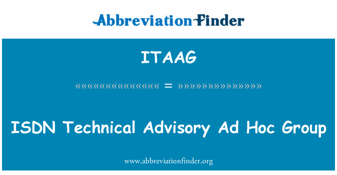 ITAAG: ISDN Technical Advisory Ad Hoc Group