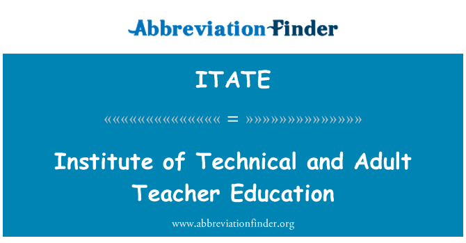 ITATE: Institute of Technical and Adult Teacher Education