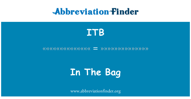 ITB: In The Bag