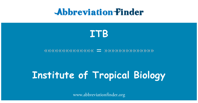 ITB: Institute of Tropical Biology