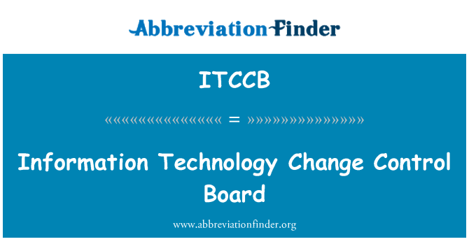 ITCCB: Information Technology Change Control Board