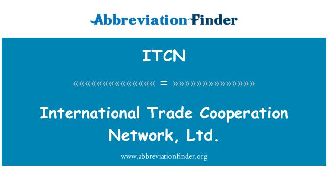 ITCN: International Trade Cooperation Network, Ltd.