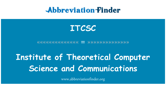 ITCSC: Institute of Theoretical Computer Science and Communications