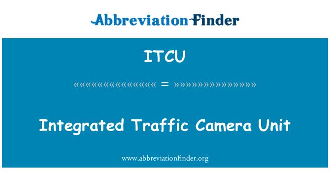 ITCU: Integrated Traffic Camera Unit