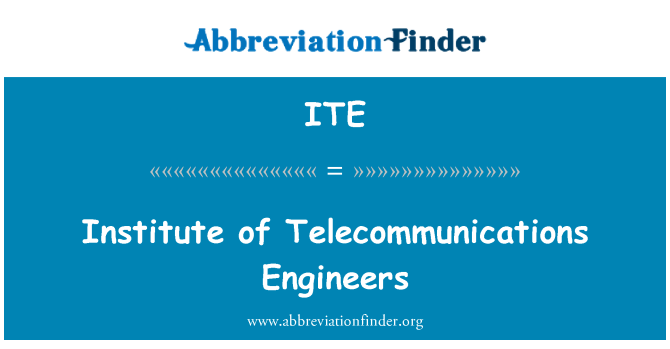 ITE: Institute of Telecommunications Engineers
