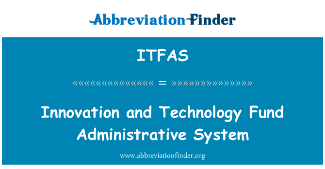 ITFAS: Innovation and Technology Fund Administrative System