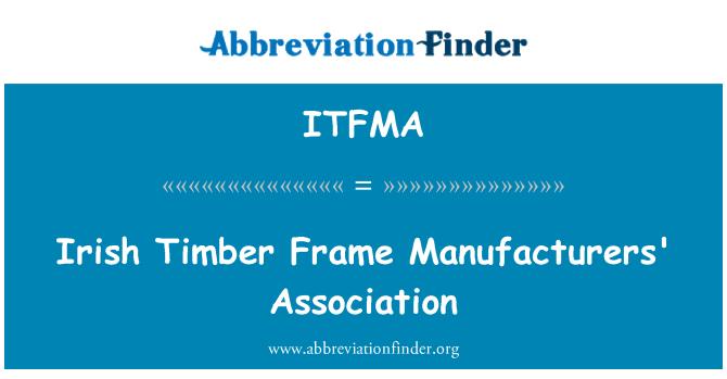 ITFMA: Irish Timber Frame Manufacturers' Association