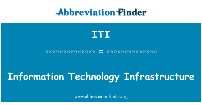 ITI: Information Technology Infrastructure