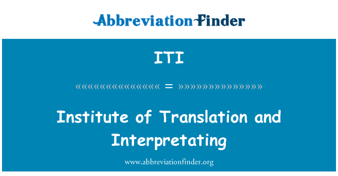 ITI: Institute of Translation and Interpretating