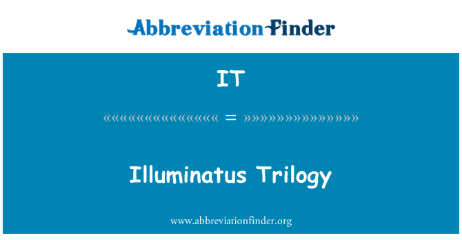 IT: Illuminatus Trilogy