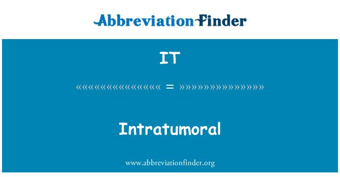 IT: Intratumoral