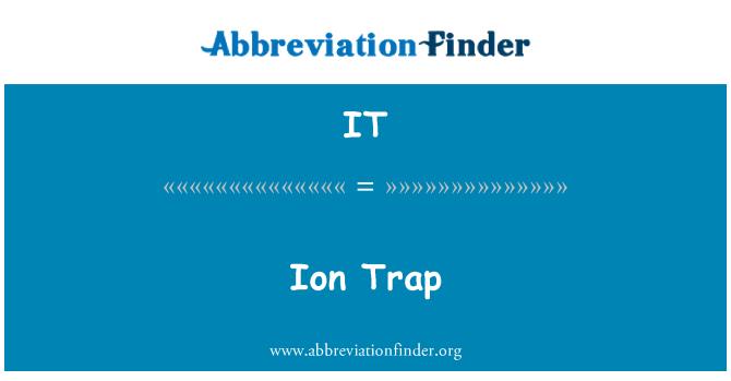 IT: Ion Trap