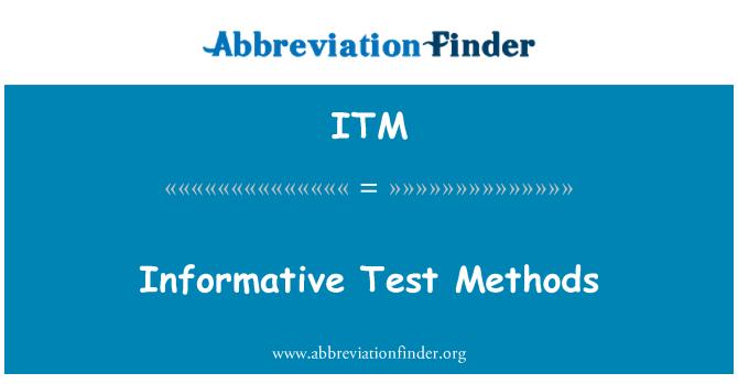 ITM: Informative Test Methods