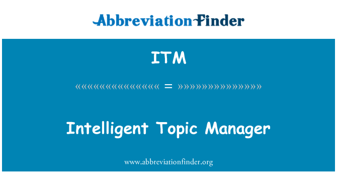 ITM: Intelligent Topic Manager
