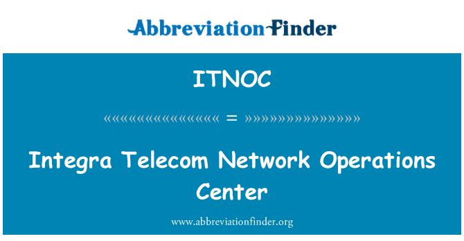 ITNOC: Integra Telecom Network Operations Center