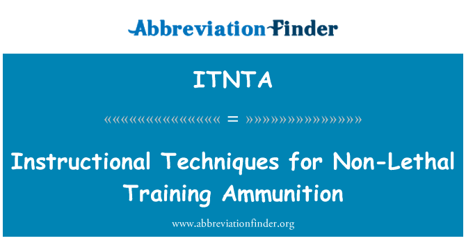 ITNTA: Instructional Techniques for Non-Lethal Training Ammunition