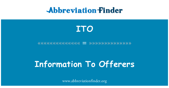ITO: Information To Offerers