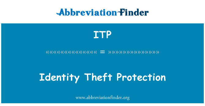 ITP: Identity Theft Protection