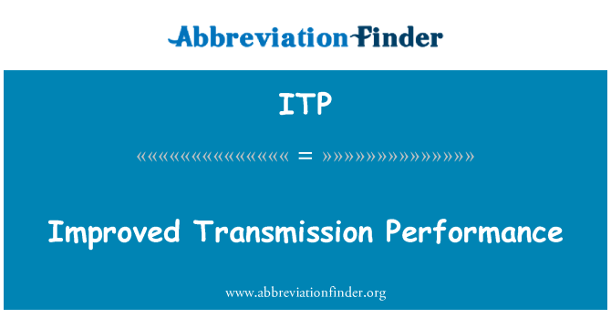 ITP: Improved Transmission Performance