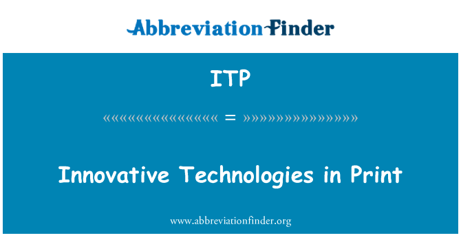 ITP: Innovative Technologies in Print