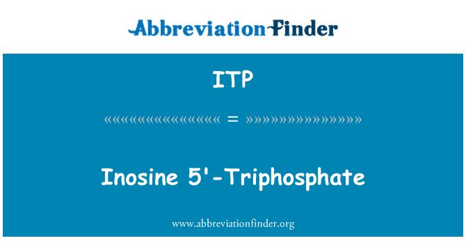 ITP: Inosine 5'-Triphosphate