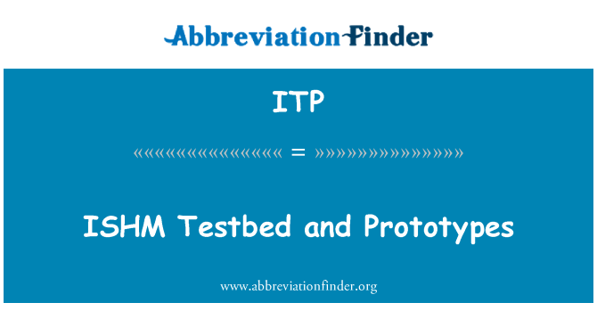 ITP: ISHM Testbed and Prototypes