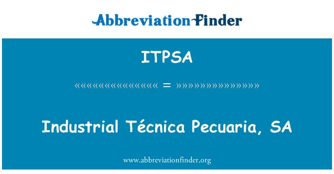 ITPSA: Industrial Técnica Pecuaria, SA